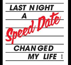 Last Night a Speed Date Changed my Life image