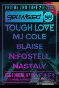 Get Twisted Presents Tough Love: Mj Cole, Blaise, N:fostell, Nastaly image