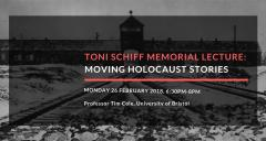 Toni Schiff Memorial Lecture: Moving Holocaust Stories image
