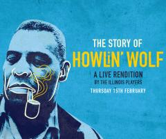 The Blues Kitchen Presents: The Story of Howlin' Wolf. image