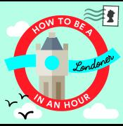 How to be a Londoner in an Hour image