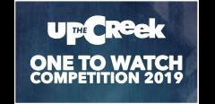 Up the Creek's One to Watch 2019 image